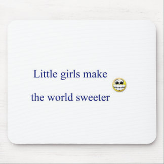 Little girls make the world sweeter mouse pad