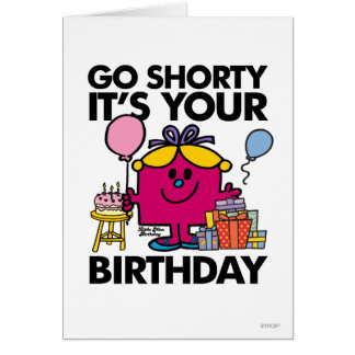 Little Miss Birthday | Go Shorty Version 3 Greeting Card