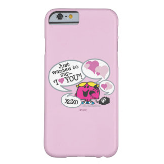Little Miss Chatterbox Says I Love You Barely There iPhone 6 Case