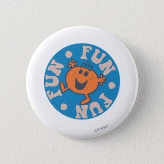 Little Miss Fun Fun Fun 6 Cm Round Badge