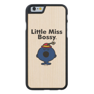 Little Miss | Little Miss Bossy is So Bossy Carved Maple iPhone 6 Case
