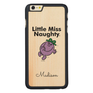 Little Miss | Little Miss Naughty is So Naughty Carved Maple iPhone 6 Plus Case