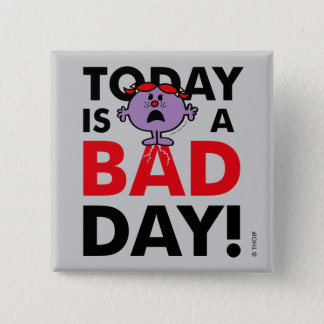 Little Miss Naughty | Today is a Bad Day 15 Cm Square Badge