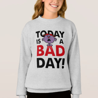 Little Miss Naughty | Today is a Bad Day Sweatshirt