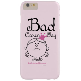 Little Miss Princess | Bad Crown Day Barely There iPhone 6 Plus Case