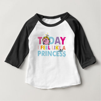 Little Miss Princess | I Feel Like A Princess Baby T-Shirt