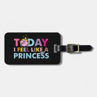 Little Miss Princess | I Feel Like A Princess Bag Tag