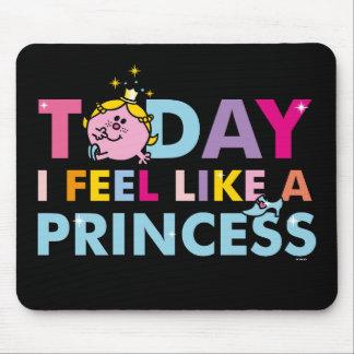 Little Miss Princess | I Feel Like A Princess Mouse Pad