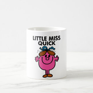 Little Miss Quick | Black Lettering Coffee Mug
