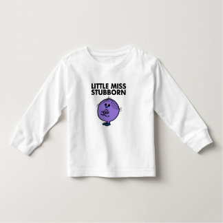 Little Miss Stubborn | Arms Crossed T Shirts