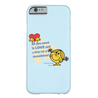 Little Miss Sunshine | All You Need Is… Barely There iPhone 6 Case