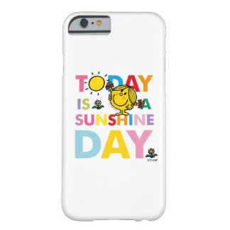 Little Miss Sunshine | Today is a Sunshine Day Barely There iPhone 6 Case