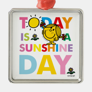 Little Miss Sunshine   Today is a Sunshine Day Silver-Colored Square Decoration