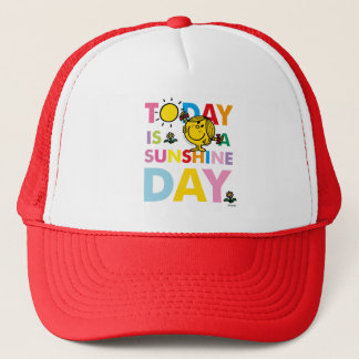 Little Miss Sunshine   Today is a Sunshine Day Trucker Hat