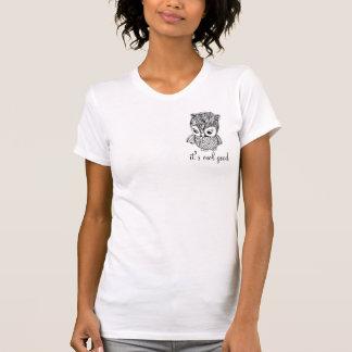 little owl, it's owl good T-Shirt