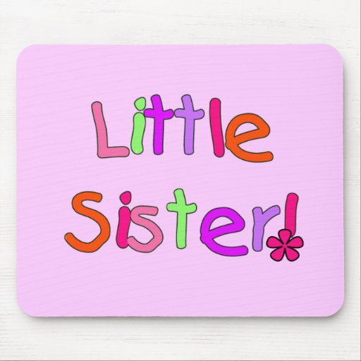 Little Sister T-shirts and Gifts Mouse Pad