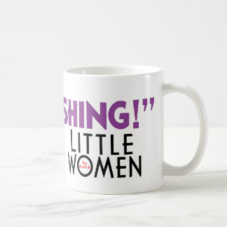 "Little Women ""ASTONISHING!"" Mug"