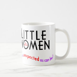 "Little Women ""unexpected"" mug"