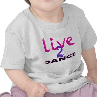 Live 2 Dance T Shirts