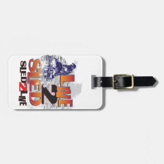 Live 2 Sled Sled To Live Luggage Tag