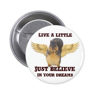 Live a little,believe_ buttons
