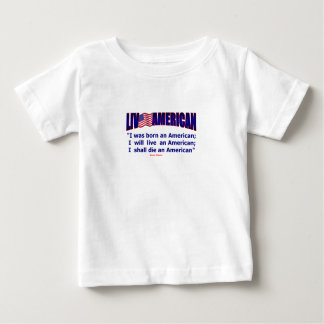Live American Born Live Die D. Webster Baby T-Shirt