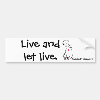 Live and let live. bumper sticker