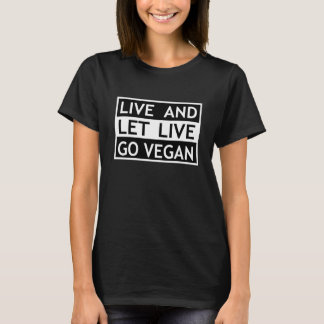 Live and Let Live - Go Vegan T-Shirt