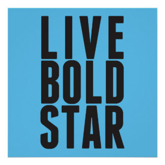 Live Bold Star Poster