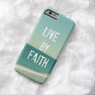 Live by Faith Bible Verse Barely There iPhone 6 Case