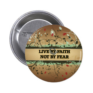 LIVE BY FAITH NOT BY FEAR PIN