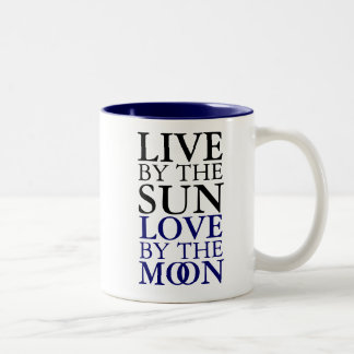 Live by the Sun, Love by the Moon Mug