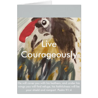Live Courageously / Inspiration and Encouragement Greeting Card