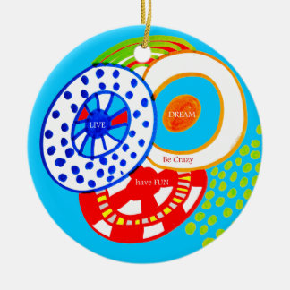Live Dream Be Crazy Have Fun Colorful Doodle Round Ceramic Decoration