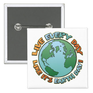 Live Every Day Earth Day 15 Cm Square Badge