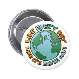 Live Every Day Earth Day 6 Cm Round Badge