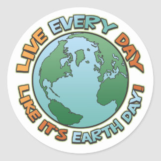 Live Every Day Earth Day Round Sticker