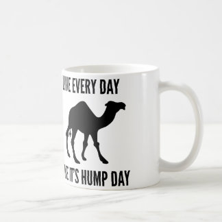 Live Every Day Like It's Hump Day Coffee Mug