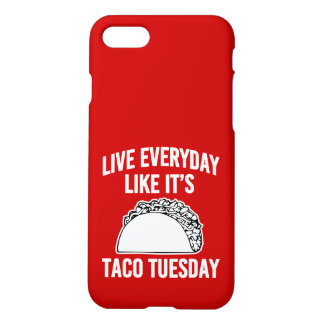 Live everyday like it's Taco Tuesday phone case