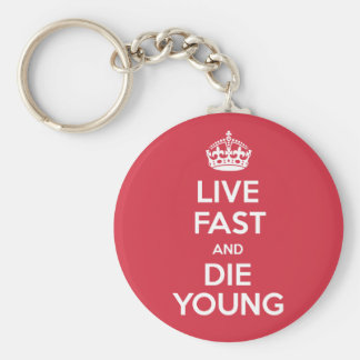 Live Fast and Die Young Keychain