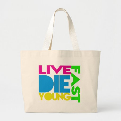 Live fast die young jumbo tote bag