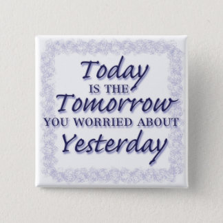 Live for Today! 15 Cm Square Badge