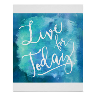 Live for Today Blue Watercolor Motivational Quote Poster