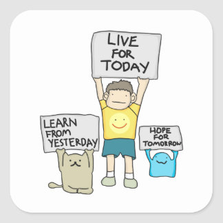 Live for today Square Stickers