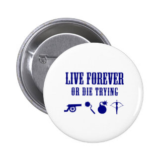 Live Forever Or Die Trying Weapons Pinback Buttons