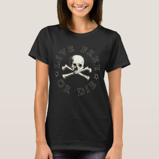 Live Free or Die Skull & Crossbones Womens T-Shirt