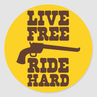 LIVE FREE RIDE HARD cowboy rodeo motto Round Sticker