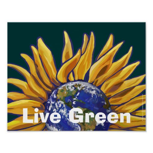 Live Green Earth Sunflower Poster