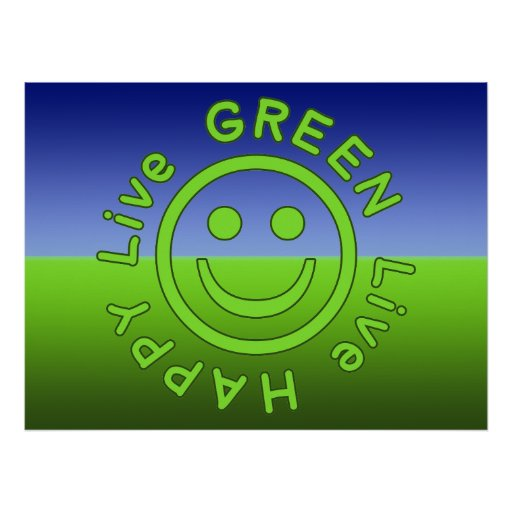 Live Green Live Happy Pro Environment Eco Friendly Posters