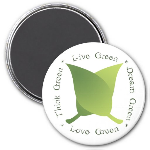 Live Green, Love Green, Think Green, Dream Green 7.5 Cm Round Magnet